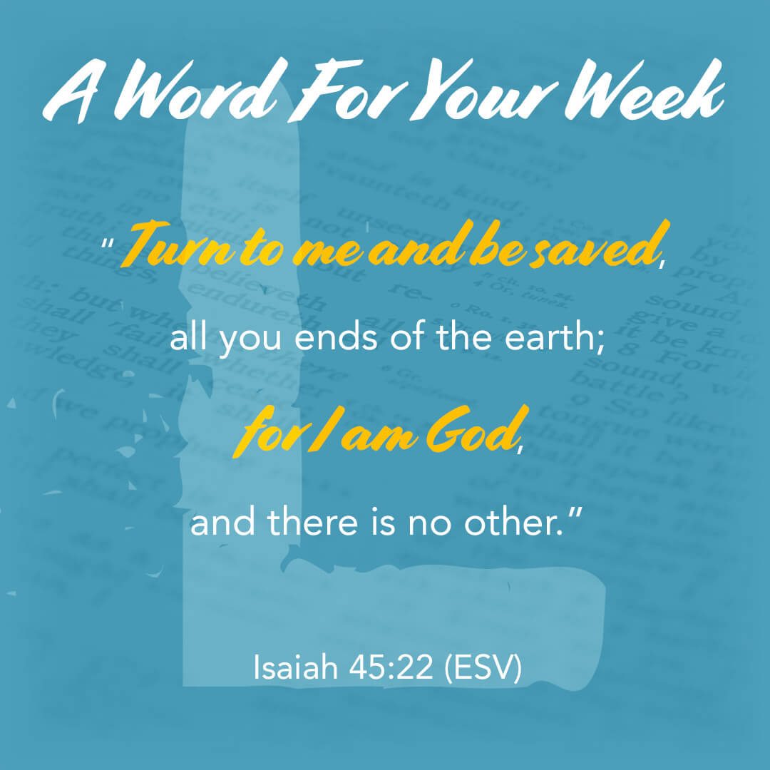 LMI's A Word For Your Week Devotional taken from Isaiah 45:22