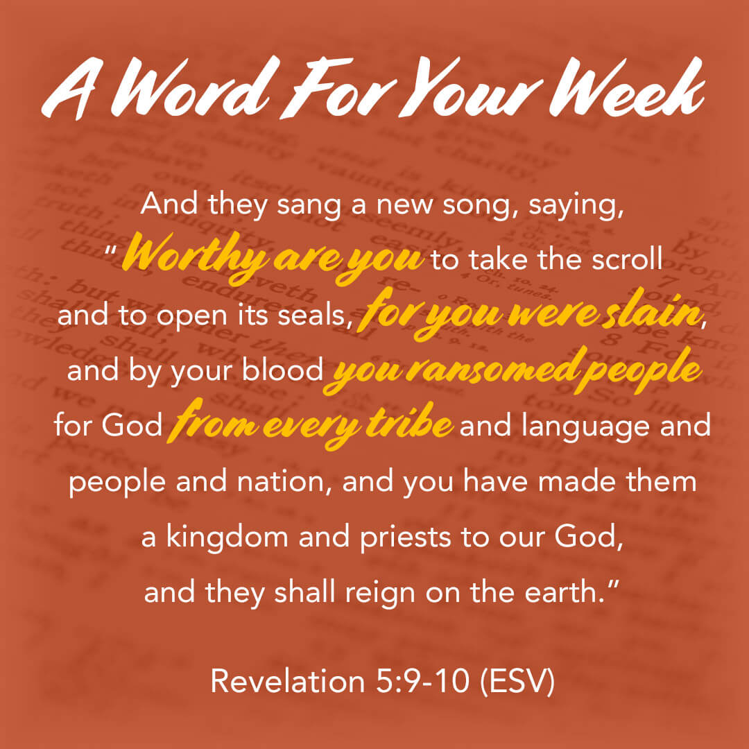LMI's A Word For Your Week Devotional taken from Revelation 5:9-10