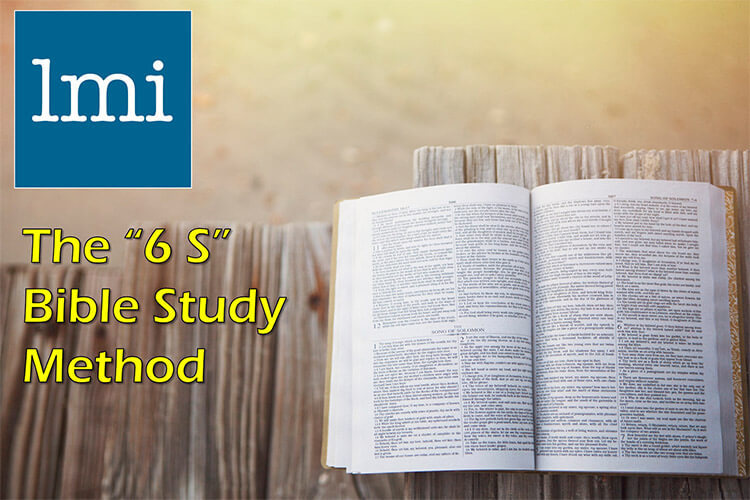"Episode 21 of the LMI Podcast discussing the ""6 S"" Bible Study Method."