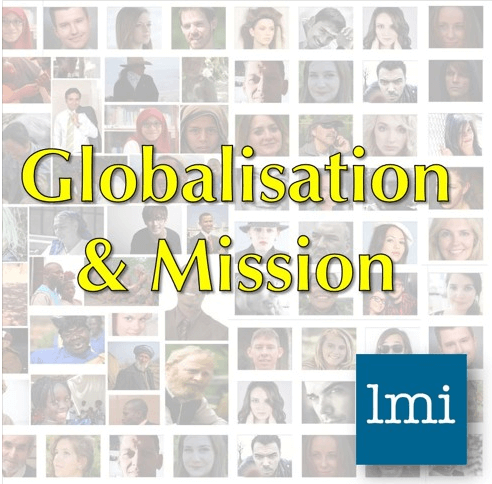 LMI Podcast - Globalisation and Mission