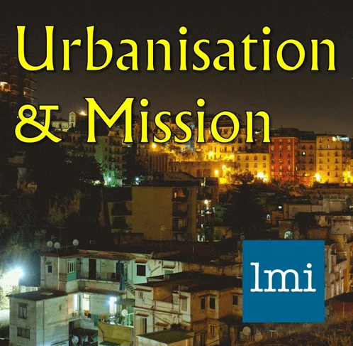 LMI Podcast on Urbanisation and Mission